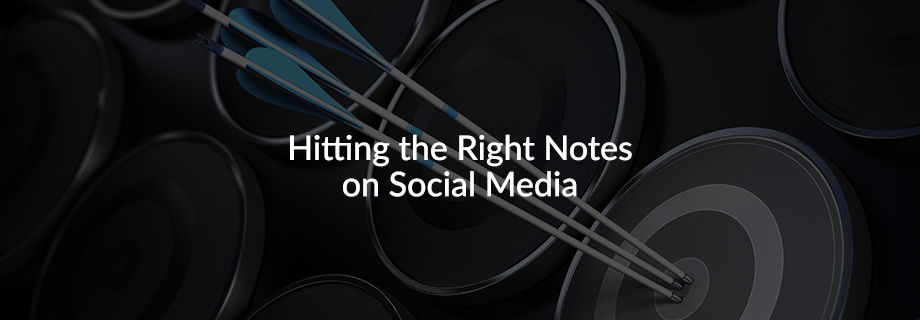 Hitting the Right Notes on Social Media
