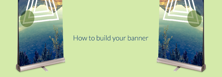 How to Build Your Banner
