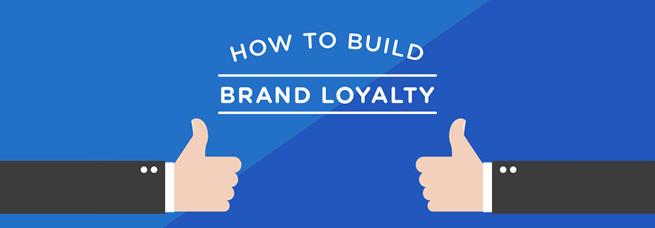 How to Build Brand Loyalty for Your Company