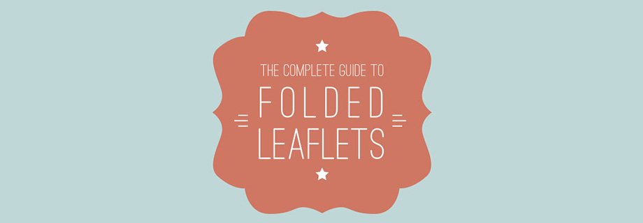 The Complete Guide to Folded Leaflets