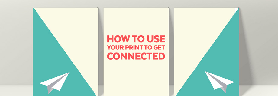 How to Use your Print to Get Connected